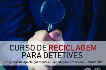 ASSOCIAÇÃO OFERECE CURSO DE RECICLAGEM GRATUITO PARA DETETIVES